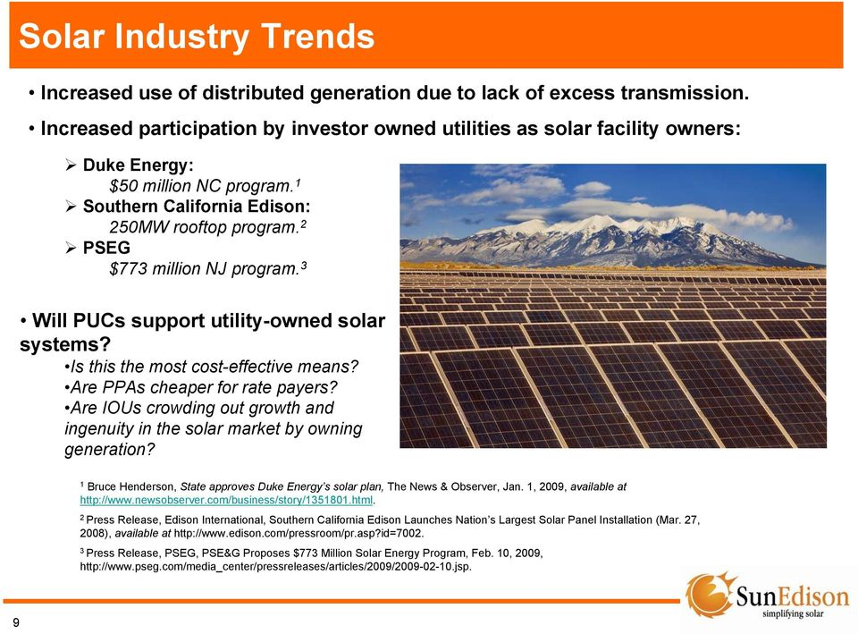 3 Will PUCs support utility-owned solar systems? Is this the most cost-effective means? Are PPAs cheaper for rate payers?