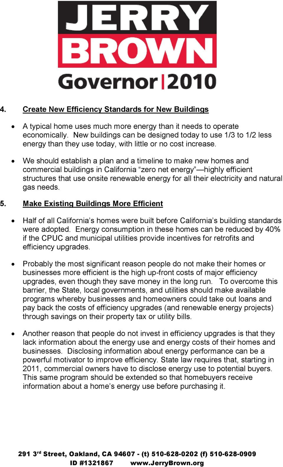 We should establish a plan and a timeline to make new homes and commercial buildings in California zero net energy highly efficient structures that use onsite renewable energy for all their