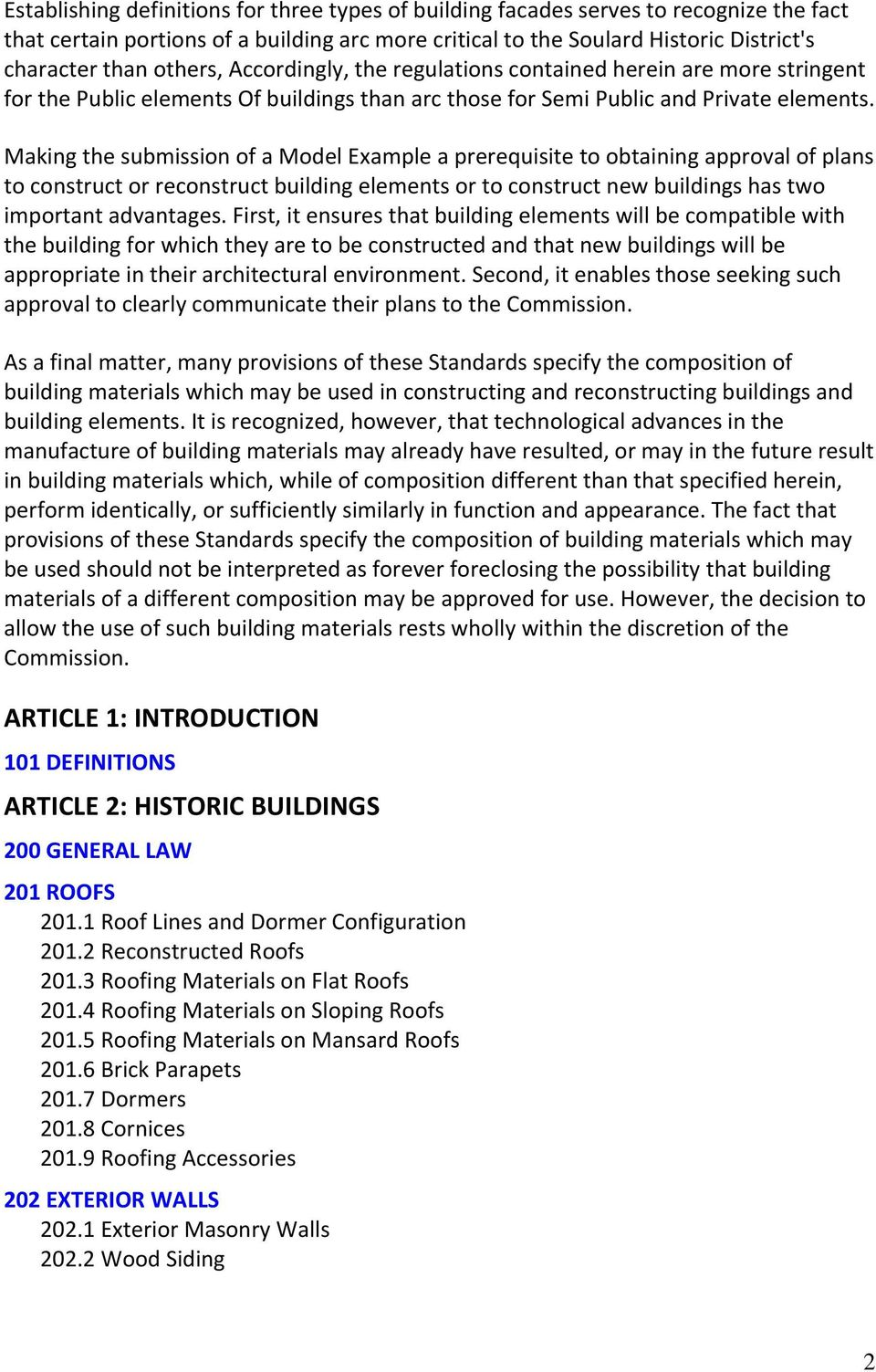 Making the submission of a Model Example a prerequisite to obtaining approval of plans to construct or reconstruct building elements or to construct new buildings has two important advantages.