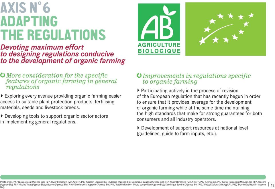 Developing tools to support organic sector actors in implementing general regulations.