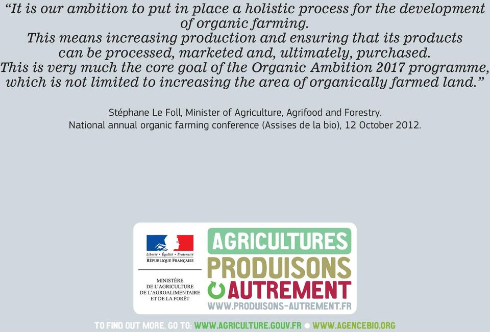 This is very much the core goal of the Organic Ambition 2017 programme, which is not limited to increasing the area of organically farmed land.