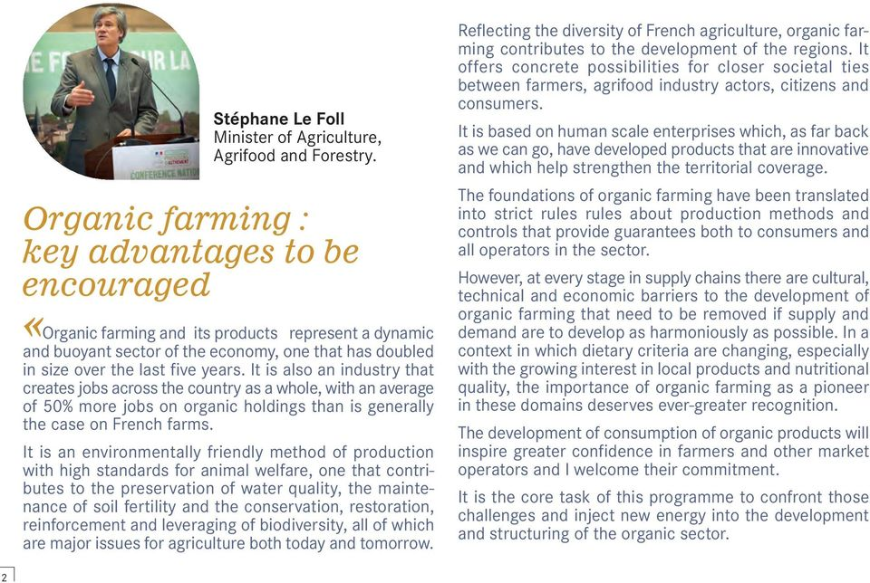 It is also an industry that creates jobs across the country as a whole, with an average of 50% more jobs on organic holdings than is generally the case on French farms.