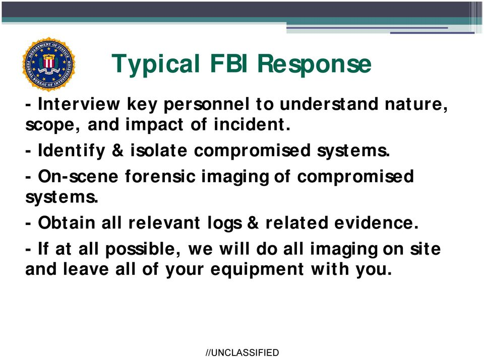 - On-scene forensic imaging of compromised systems.