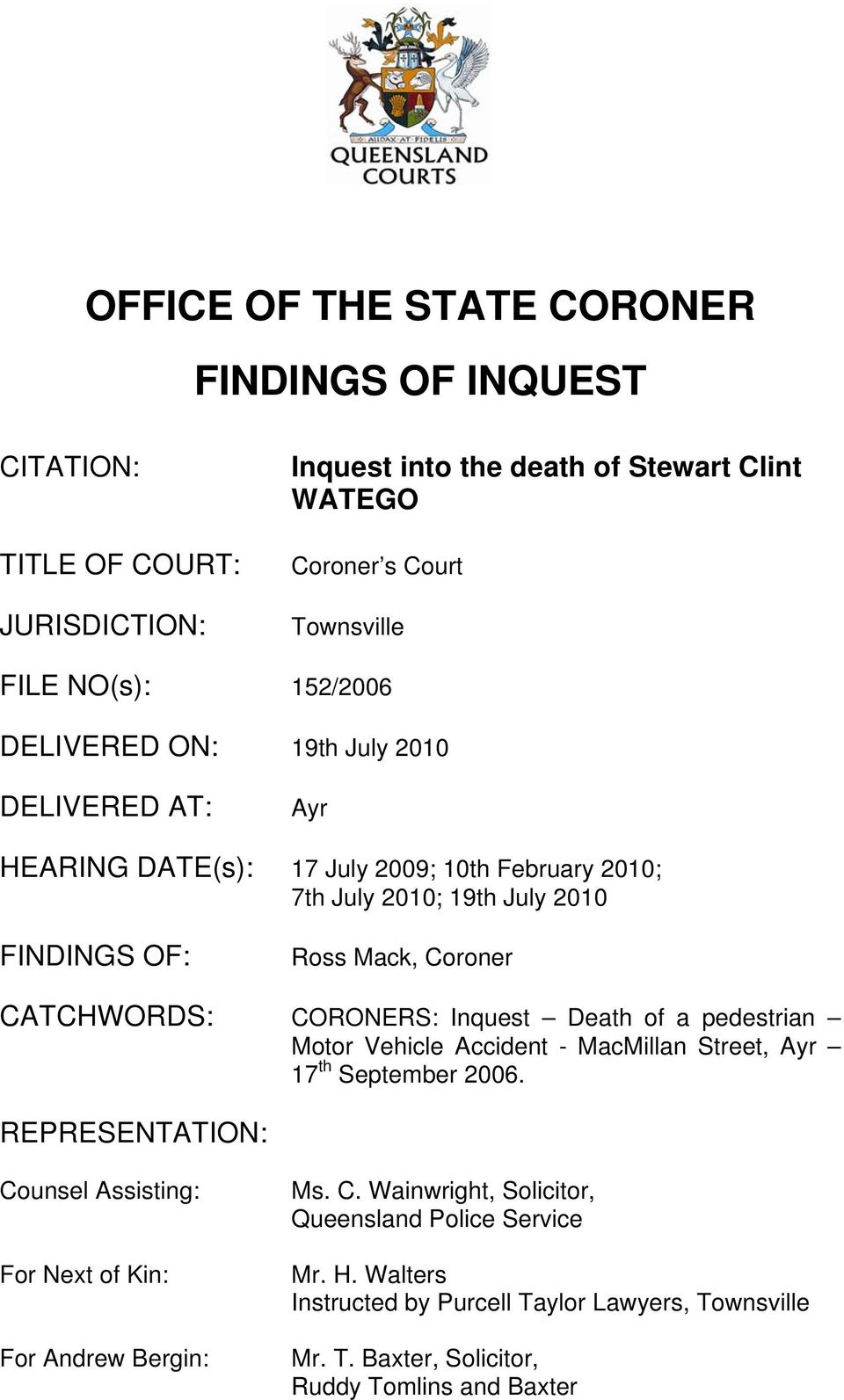 CATCHWORDS: CORONERS: Inquest Death of a pedestrian Motor Vehicle Accident - MacMillan Street, Ayr 17 th September 2006.