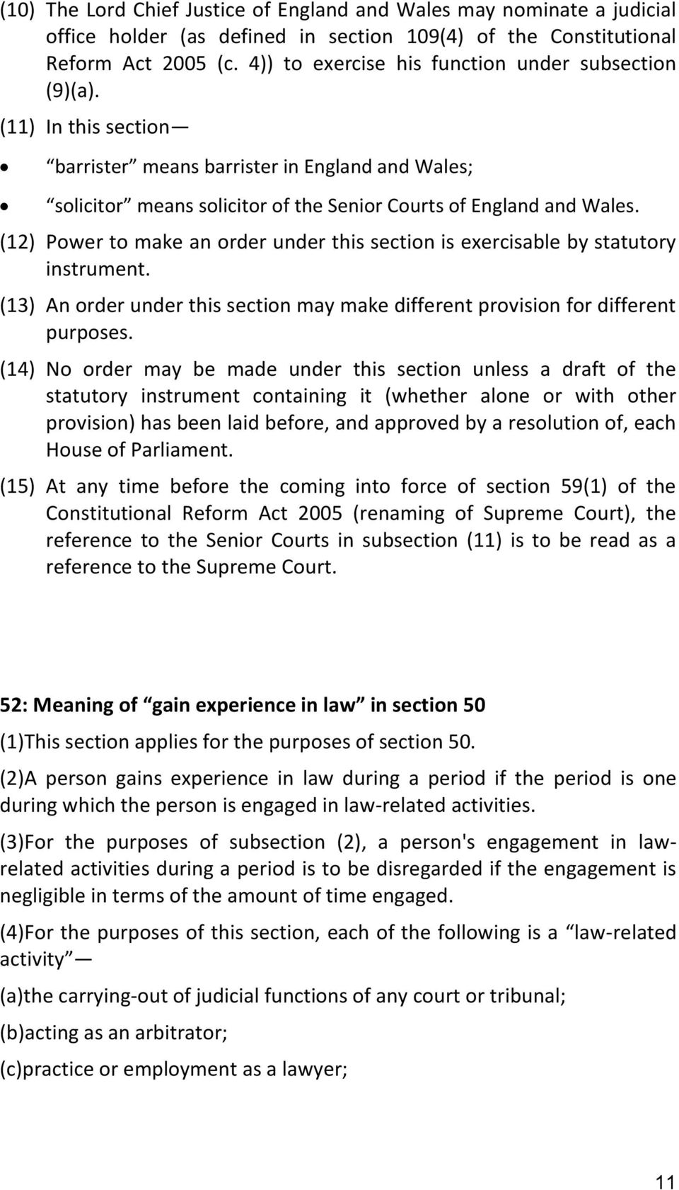 (12) Power to make an order under this section is exercisable by statutory instrument. (13) An order under this section may make different provision for different purposes.