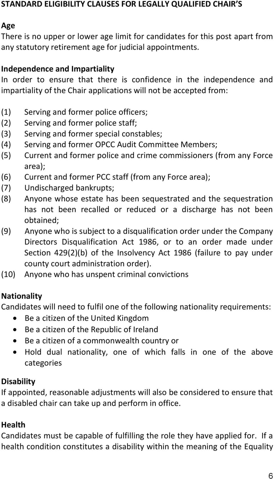 officers; (2) Serving and former police staff; (3) Serving and former special constables; (4) Serving and former OPCC Audit Committee Members; (5) Current and former police and crime commissioners
