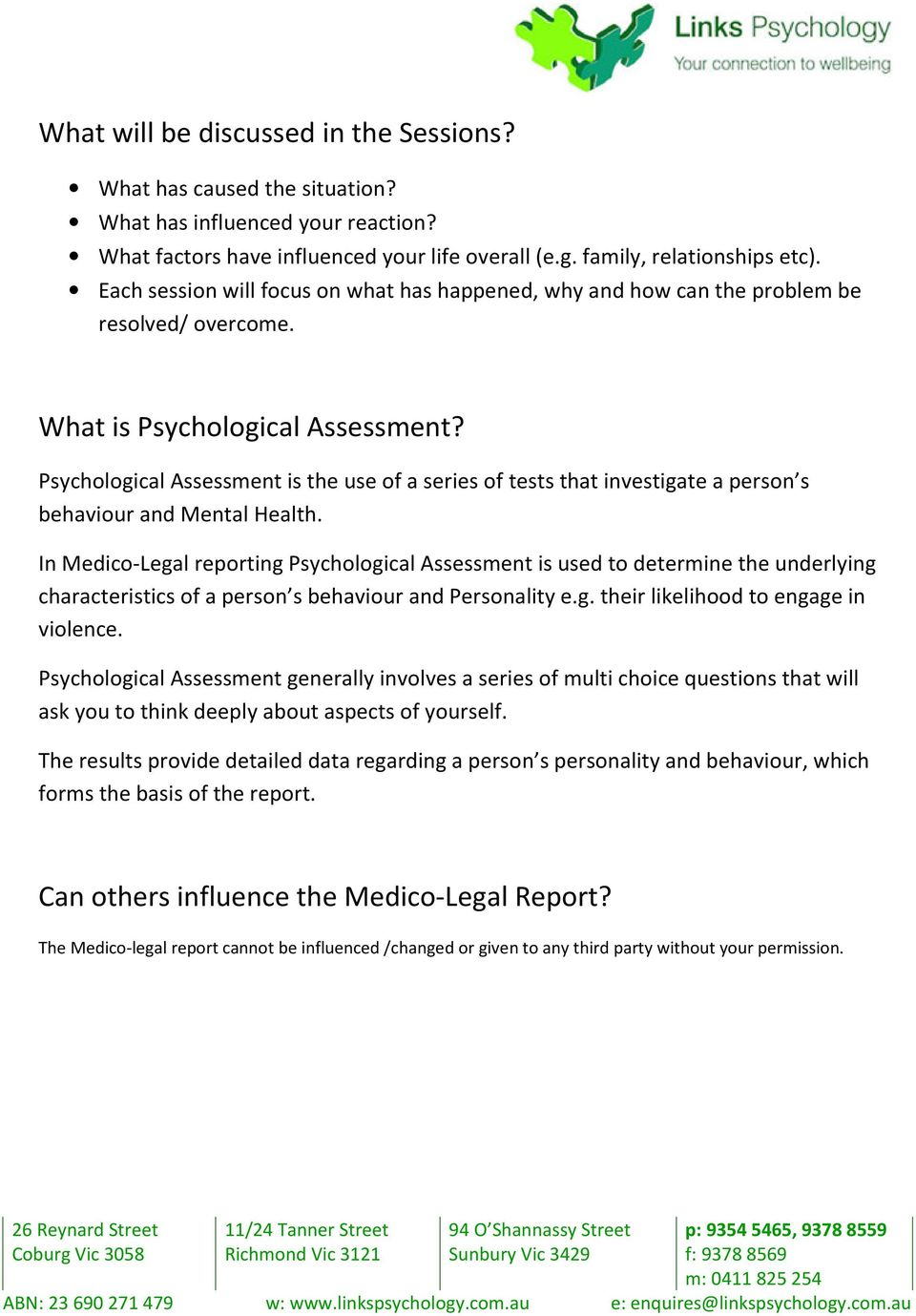 Psychological Assessment is the use of a series of tests that investigate a person s behaviour and Mental Health.