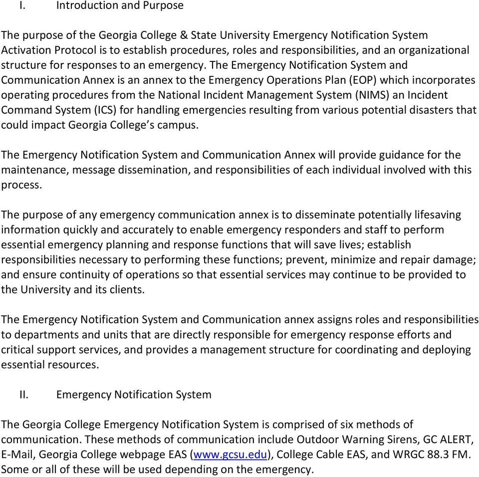The Emergency Notification System and Communication Annex is an annex to the Emergency Operations Plan (EOP) which incorporates operating procedures from the National Incident Management System