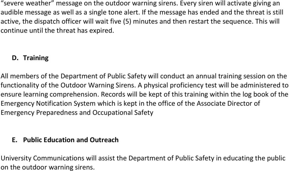 Training All members of the Department of Public Safety will conduct an annual training session on the functionality of the Outdoor Warning Sirens.