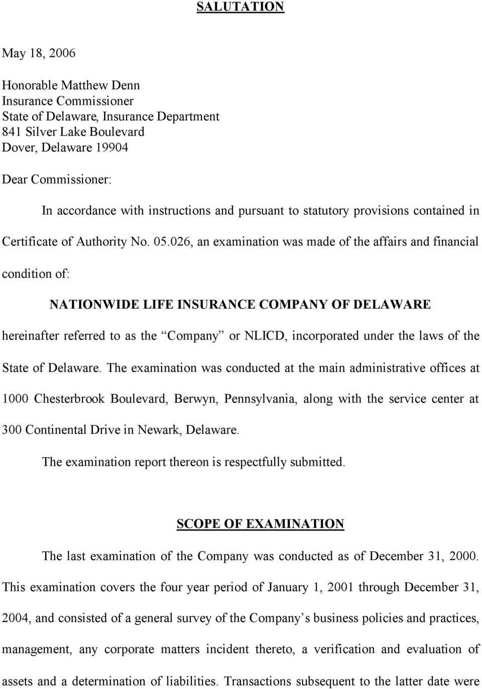 026, an examination was made of the affairs and financial condition of: NATIONWIDE LIFE INSURANCE COMPANY OF DELAWARE hereinafter referred to as the Company or NLICD, incorporated under the laws of