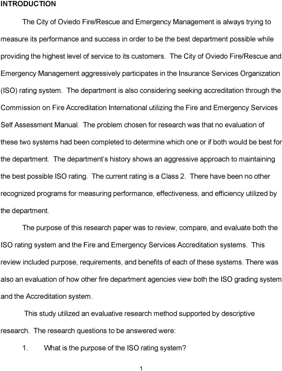 The department is also considering seeking accreditation through the Commission on Fire Accreditation International utilizing the Fire and Emergency Services Self Assessment Manual.