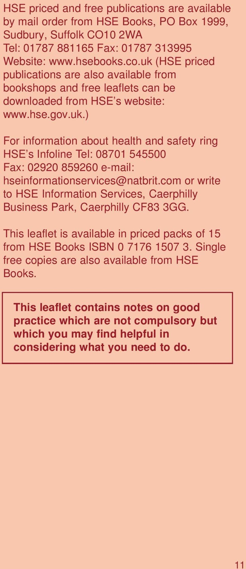 com or write to HSE Information Services, Caerphilly Business Park, Caerphilly CF83 3GG. This leaflet is available in priced packs of 15 from HSE Books ISBN 0 7176 1507 3.