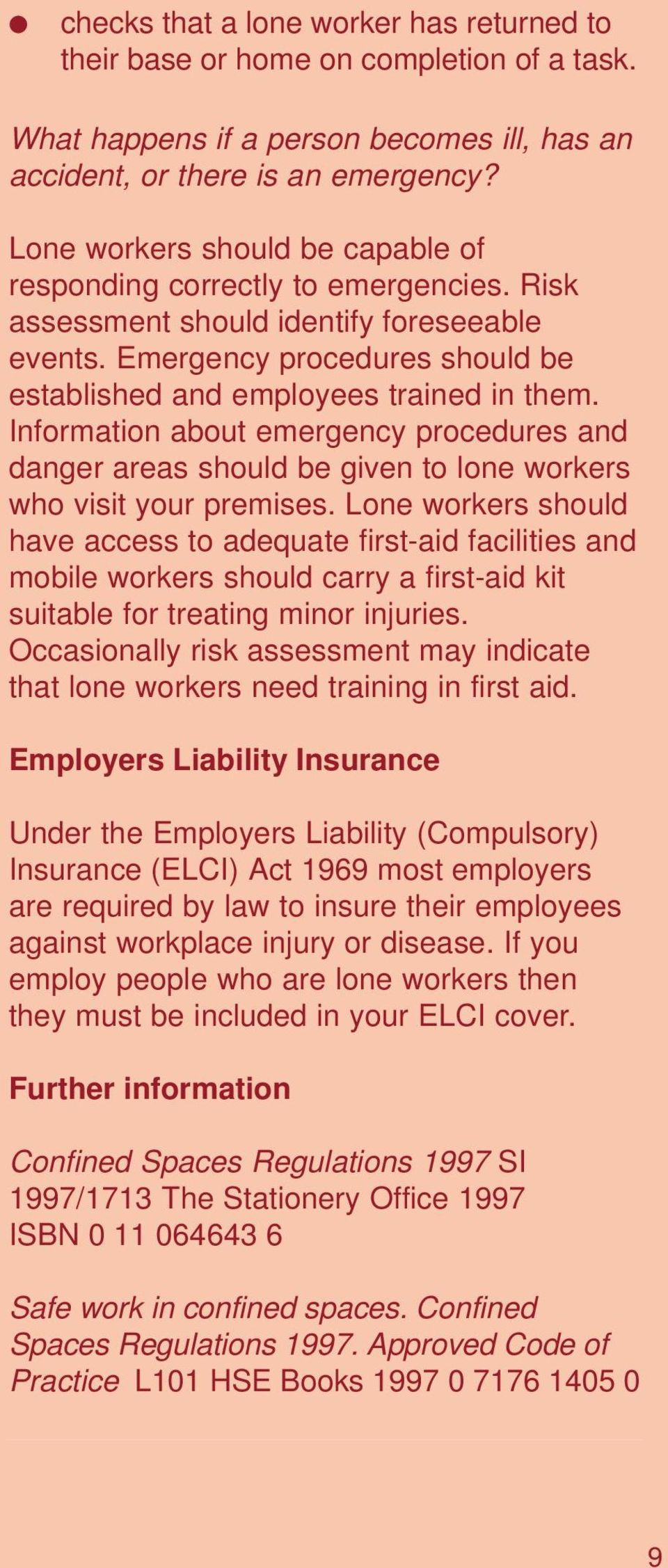 Information about emergency procedures and danger areas should be given to lone workers who visit your premises.