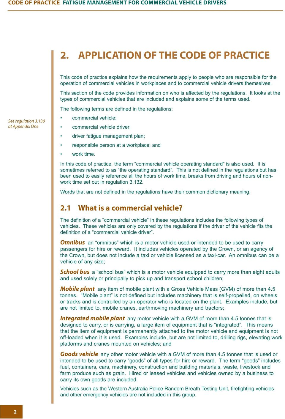 It looks at the types of commercial vehicles that are included and explains some of the terms used. See regulation 3.