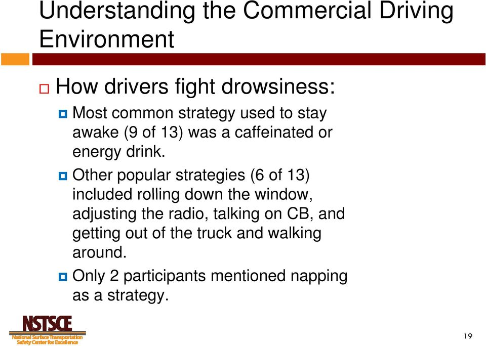 Other popular strategies (6 of 13) included rolling down the window, adjusting the radio,