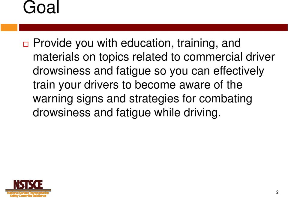 effectively train your drivers to become aware of the warning