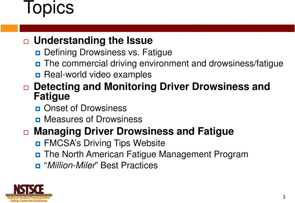 Detecting and Monitoring Driver Drowsiness and Fatigue Onset of Drowsiness Measures of Drowsiness