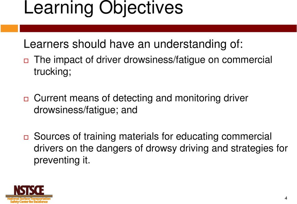 monitoring driver drowsiness/fatigue; and Sources of training materials for