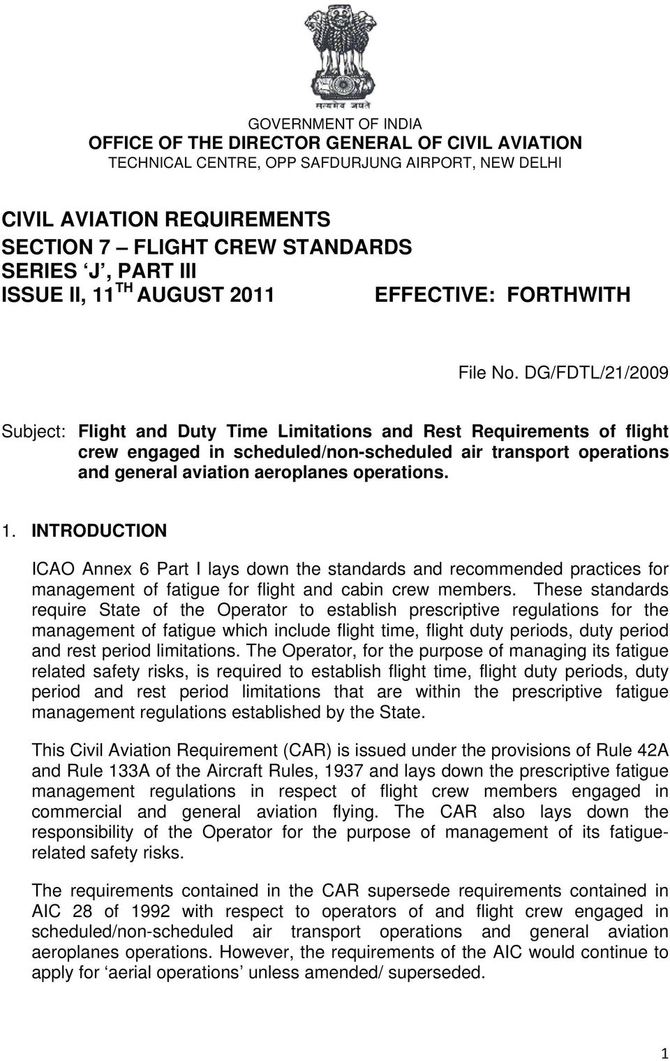 DG/FDTL/21/2009 Subject: Flight and Duty Time Limitations and Rest Requirements of flight crew engaged in scheduled/non-scheduled air transport operations and general aviation aeroplanes operations.