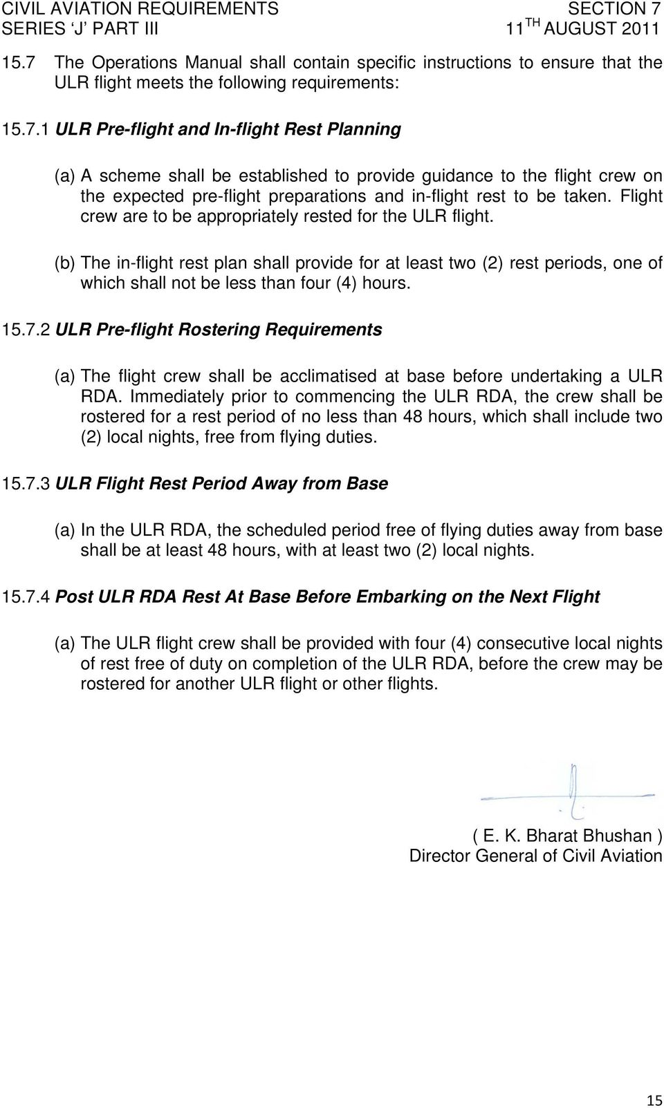 2 ULR Pre-flight Rostering Requirements (a) The flight crew shall be acclimatised at base before undertaking a ULR RDA.