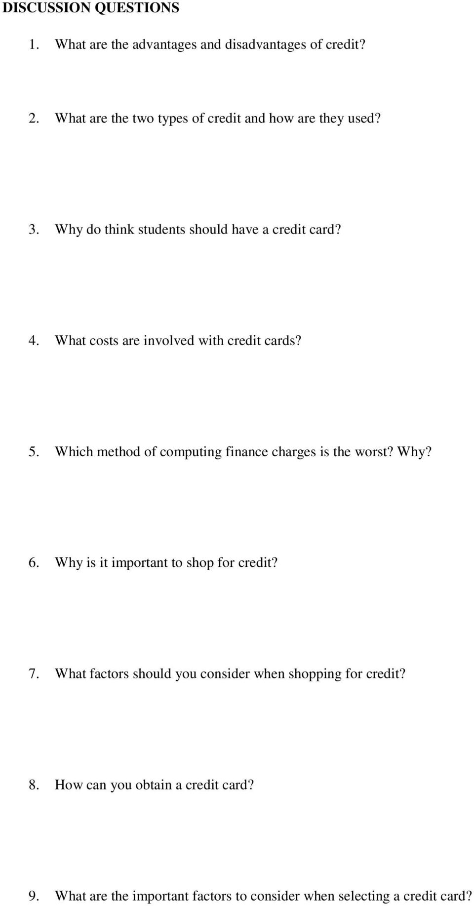 What costs are involved with credit cards? 5. Which method of computing finance charges is the worst? Why? 6.