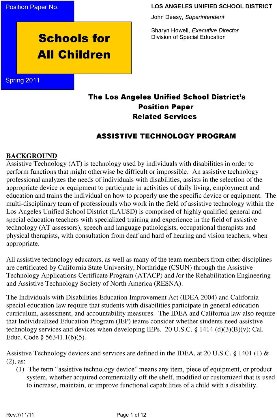 District s Position Paper Related Services ASSISTIVE TECHNOLOGY PROGRAM BACKGROUND Assistive Technology (AT) is technology used by individuals with disabilities in order to perform functions that