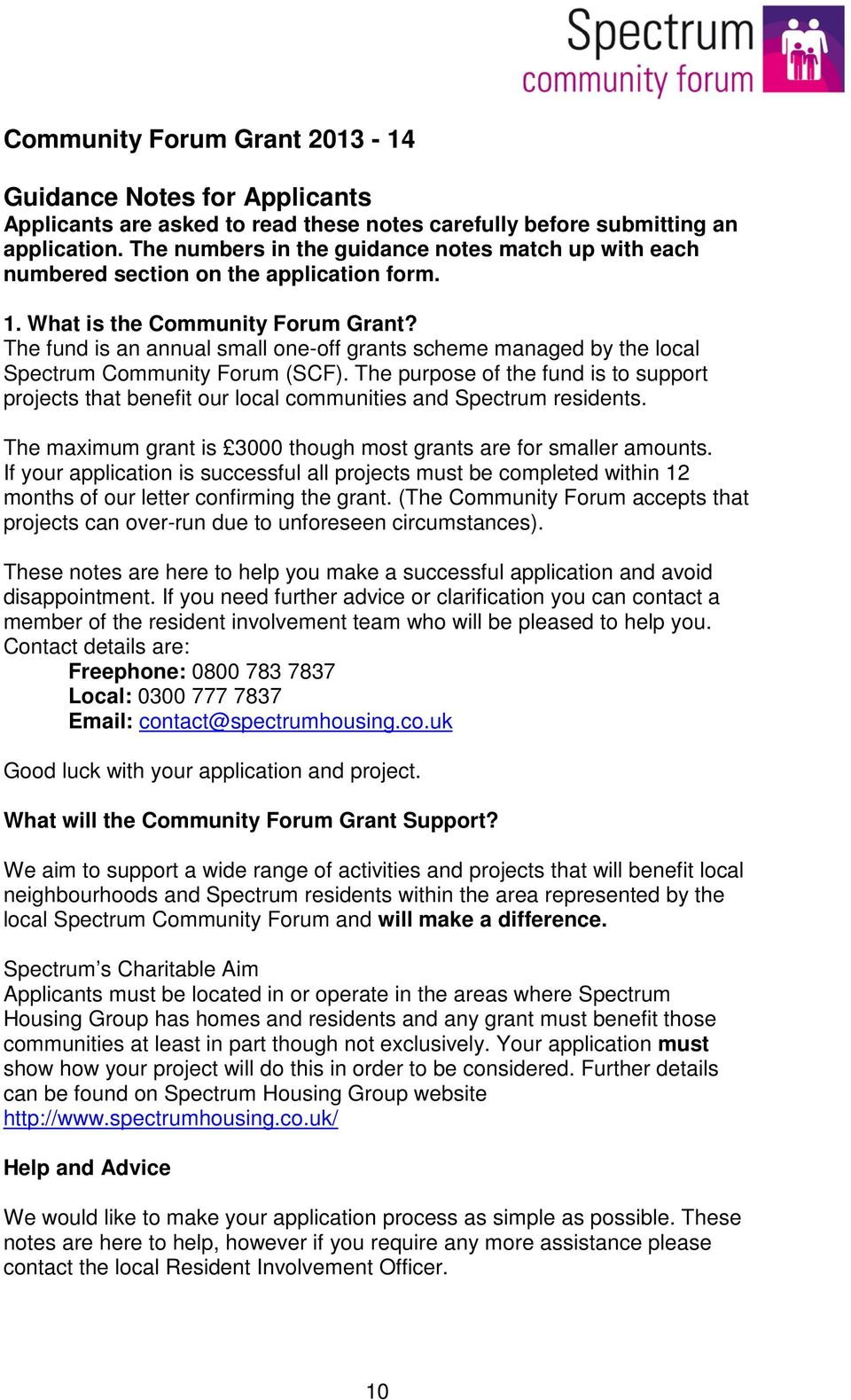 The fund is an annual small one-off grants scheme managed by the local Spectrum Community Forum (SCF).
