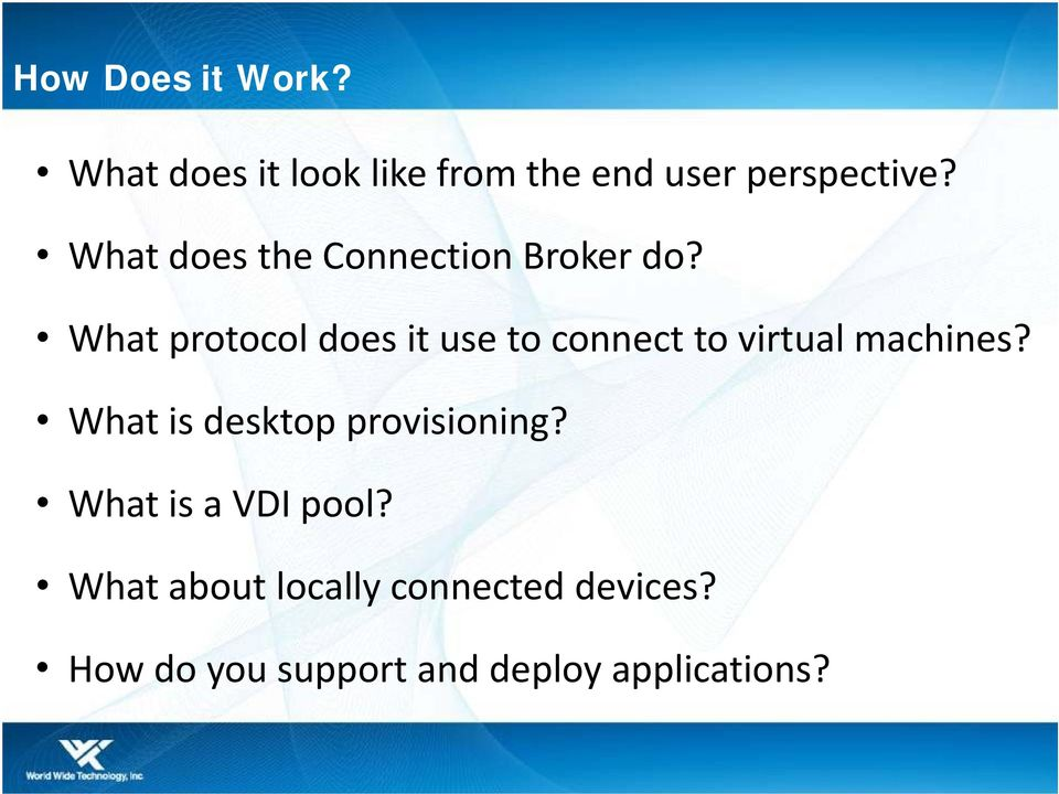What protocol does it use to connect to virtual machines?