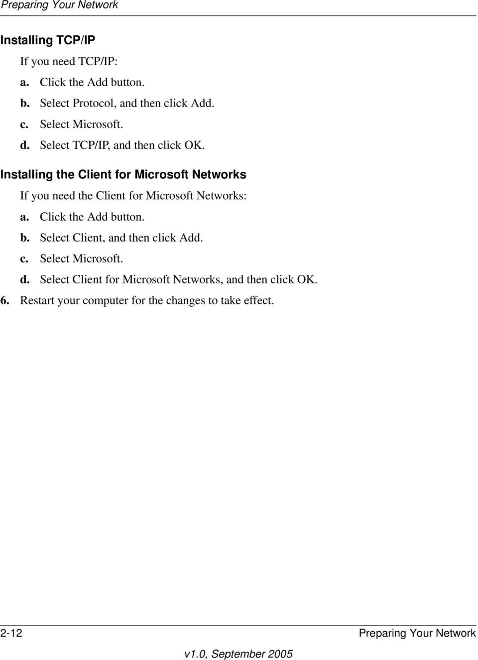 Installing the Client for Microsoft Networks If you need the Client for Microsoft Networks: a. Click the Add bu