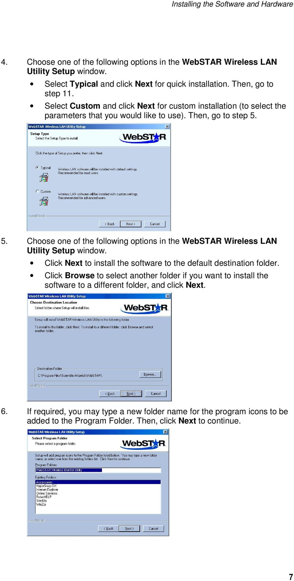5. Choose one of the following options in the WebSTAR Wireless LAN Utility Setup window. Click Next to install the software to the default destination folder.