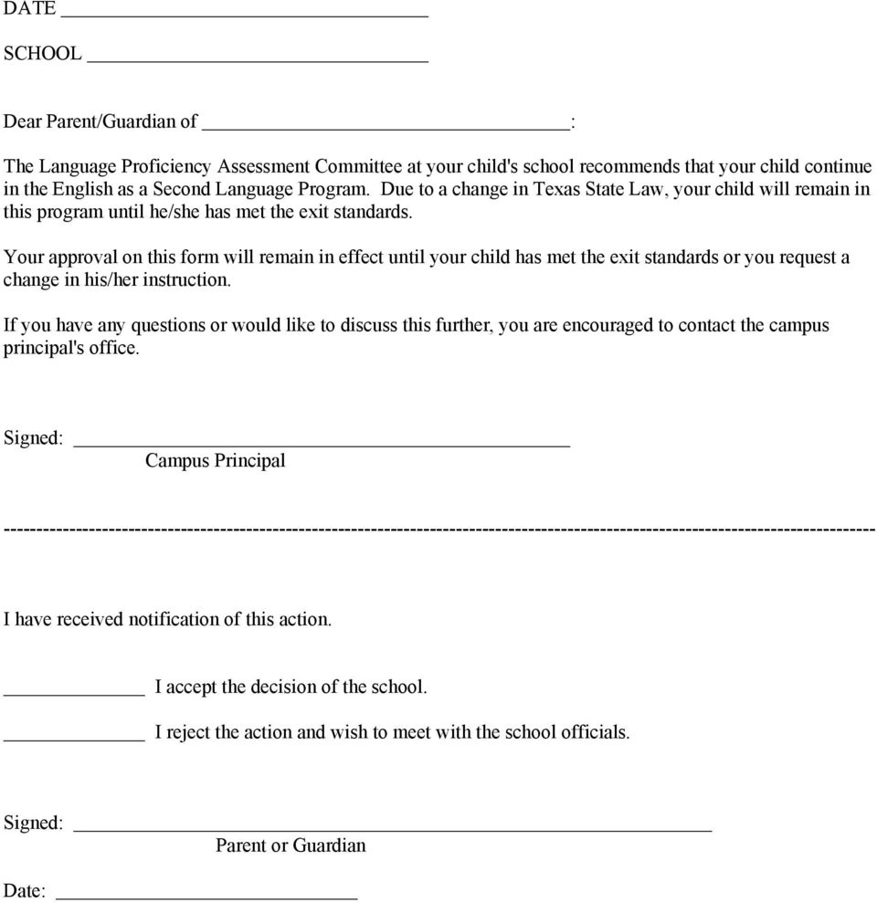 Your approval on this form will remain in effect until your child has met the exit standards or you request a change in his/her instruction.