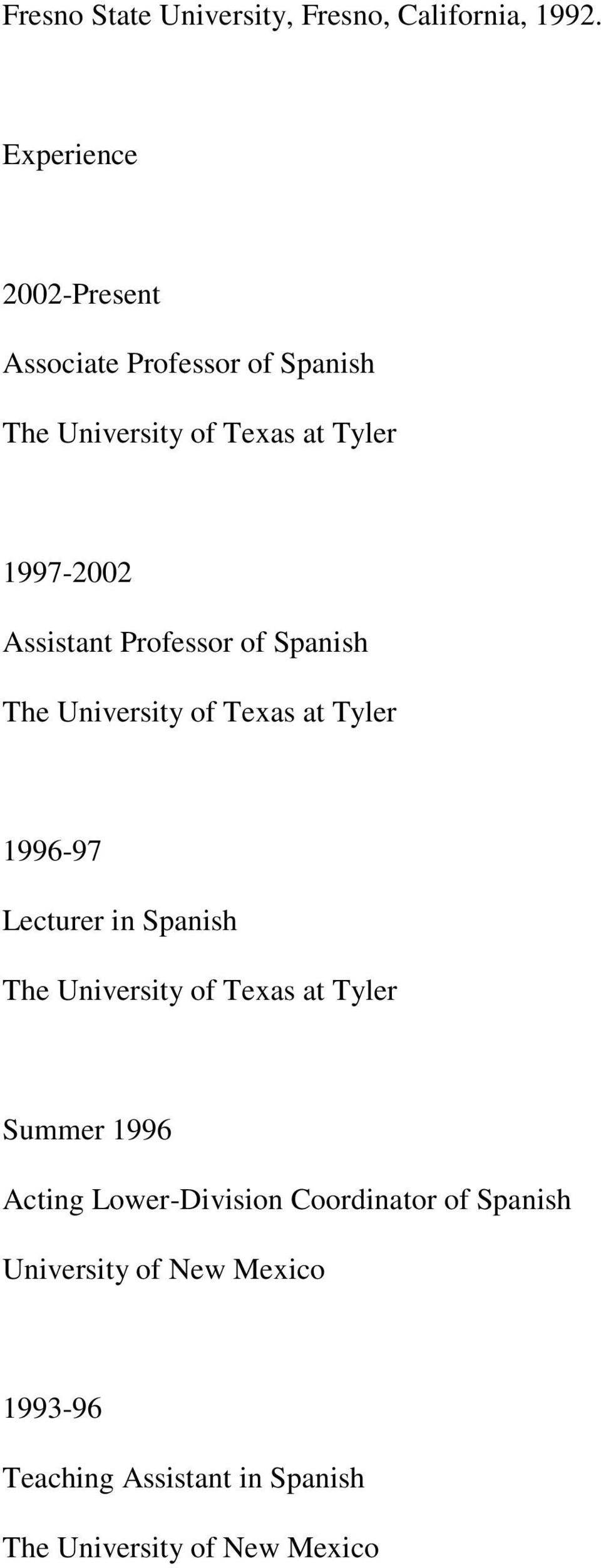 Assistant Professor of Spanish The University of Texas at Tyler 1996-97 Lecturer in Spanish The