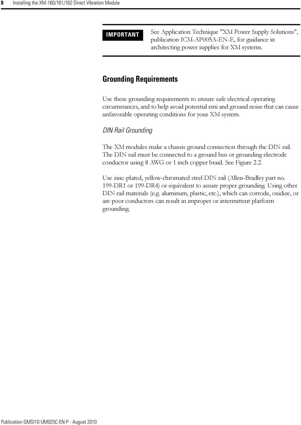 Grounding Requirements Use these grounding requirements to ensure safe electrical operating circumstances, and to help avoid potential emi and ground noise that can cause unfavorable operating