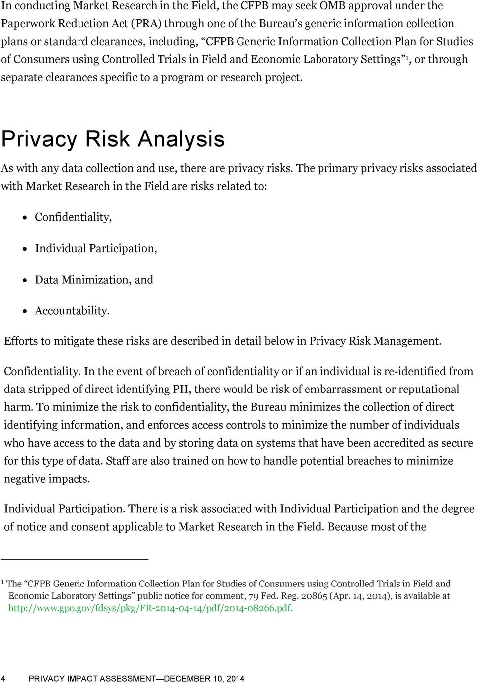 to a program or research project. Privacy Risk Analysis As with any data collection and use, there are privacy risks.