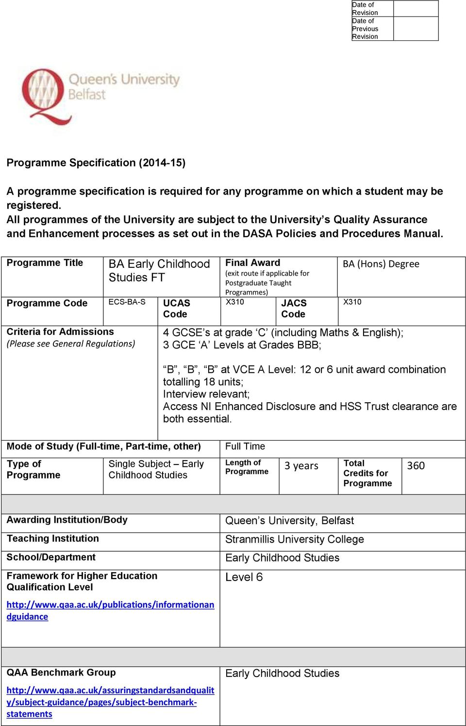 Programme Title BA Early Childhood Studies FT Programme Code ECS-BA-S UCAS Code Criteria for Admissions (Please see General Regulations) Final Award (exit route if applicable for Postgraduate Taught
