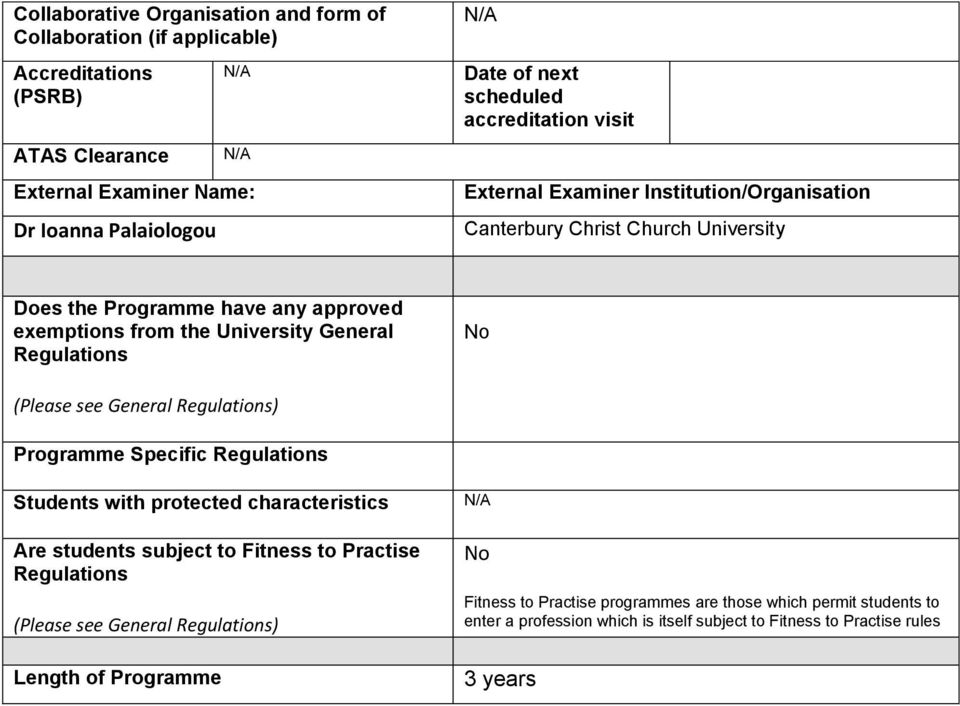 Regulations No (Please see General Regulations) Programme Specific Regulations Students with protected characteristics Are students subject to Fitness to Practise Regulations (Please