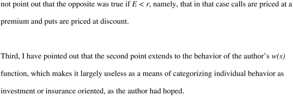 Third, I have pointed out that the second point extends to the behavior of the author s w(s)
