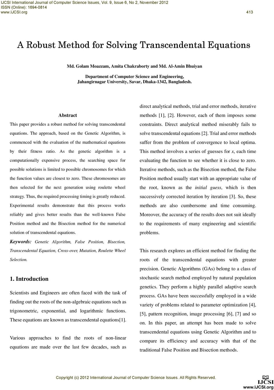 Abstract This paper provides a robust method for solving transcendental equations.