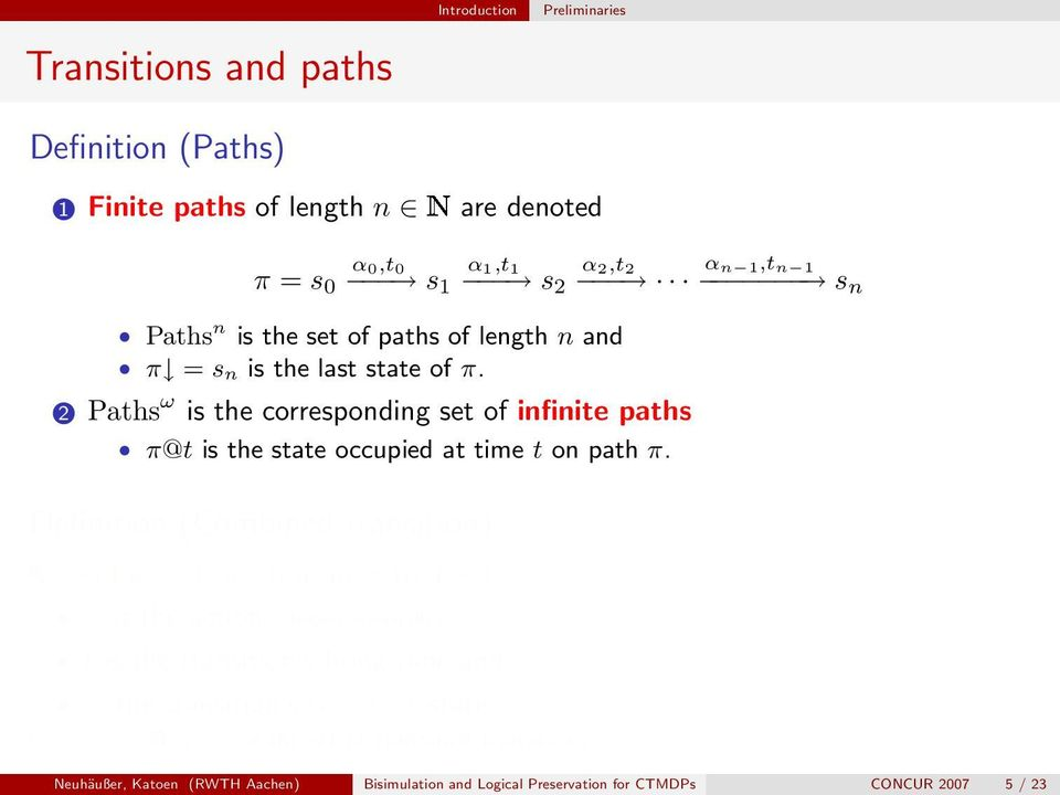 2 Paths ω is the corresponding set of infinite paths π@t is the state occupied at time t on path π.