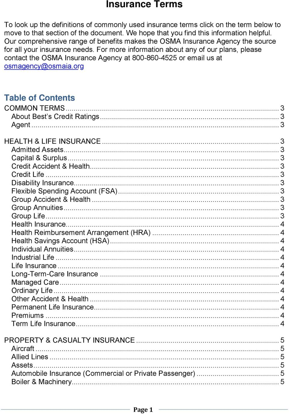 For more information about any of our plans, please contact the OSMA Insurance Agency at 800-860-4525 or email us at osmagency@osmaia.org Table of Contents COMMON TERMS... 3 About Best s Credit Ratings.
