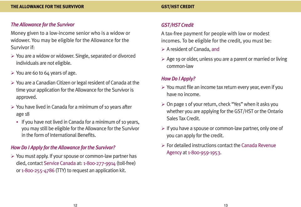¾You are a Canadian Citizen or legal resident of Canada at the time your application for the Allowance for the Survivor is approved.