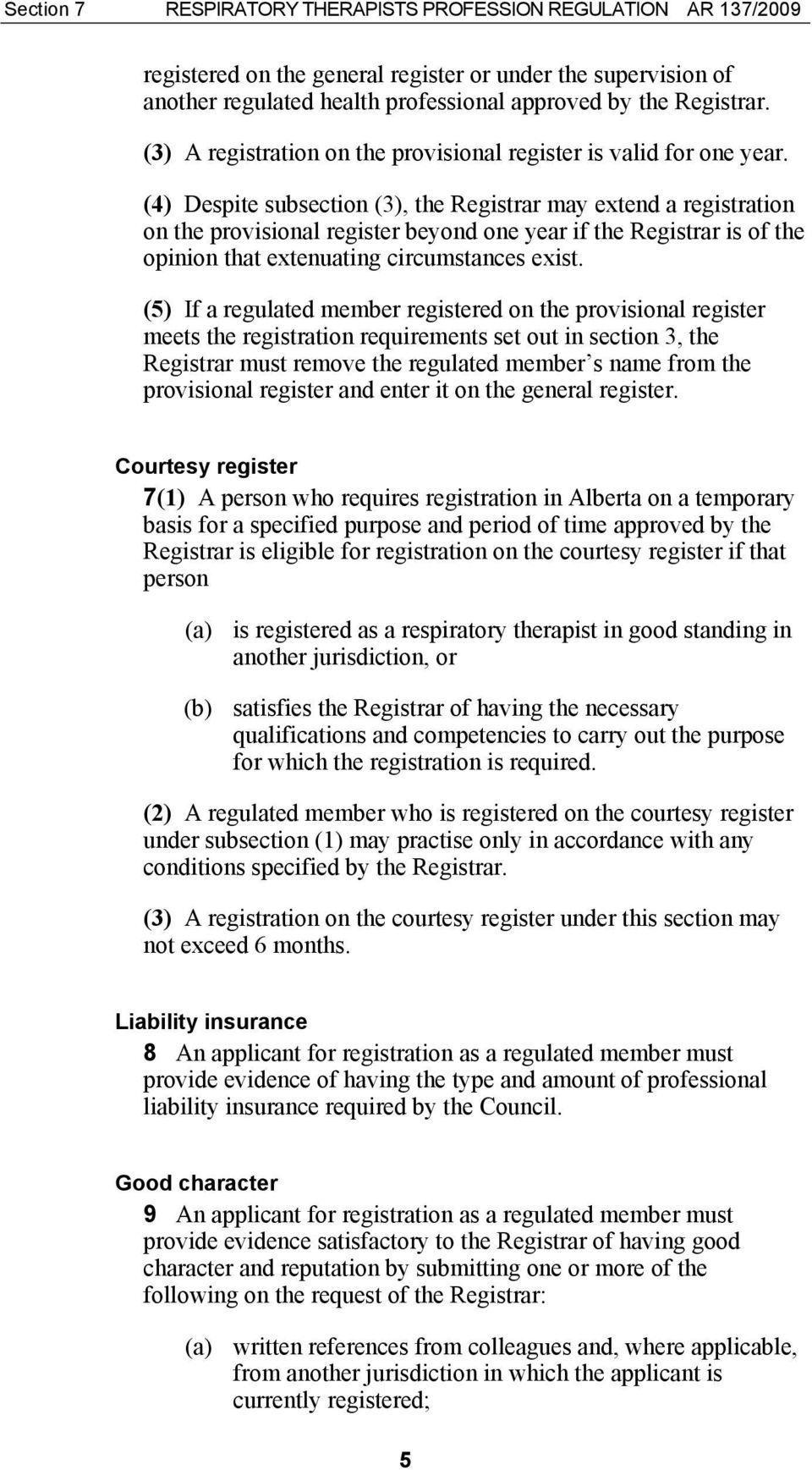 (4) Despite subsection (3), the Registrar may extend a registration on the provisional register beyond one year if the Registrar is of the opinion that extenuating circumstances exist.