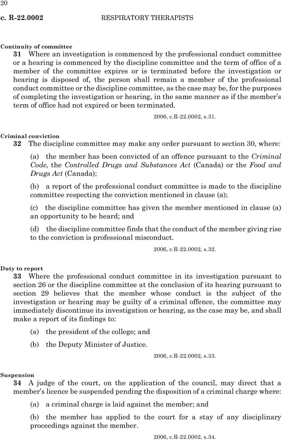 office of a member of the committee expires or is terminated before the investigation or hearing is disposed of, the person shall remain a member of the professional conduct committee or the