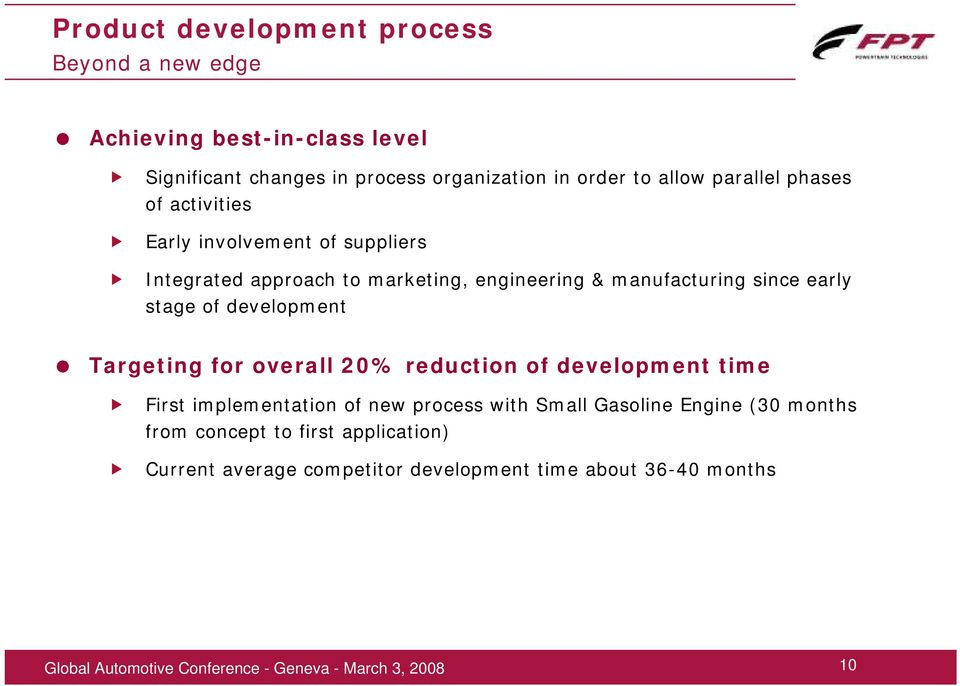 manufacturing since early stage of development Targeting for overall 20% reduction of development time First implementation of new