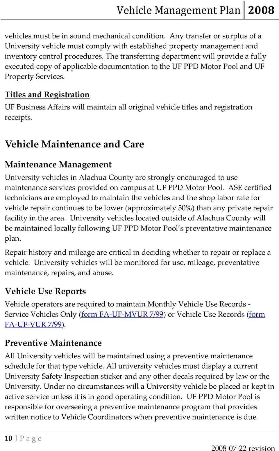 Titles and Registration UF Business Affairs will maintain all original vehicle titles and registration receipts.
