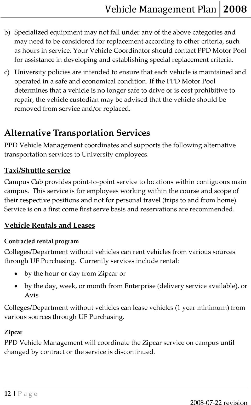 c) University policies are intended to ensure that each vehicle is maintained and operated in a safe and economical condition.
