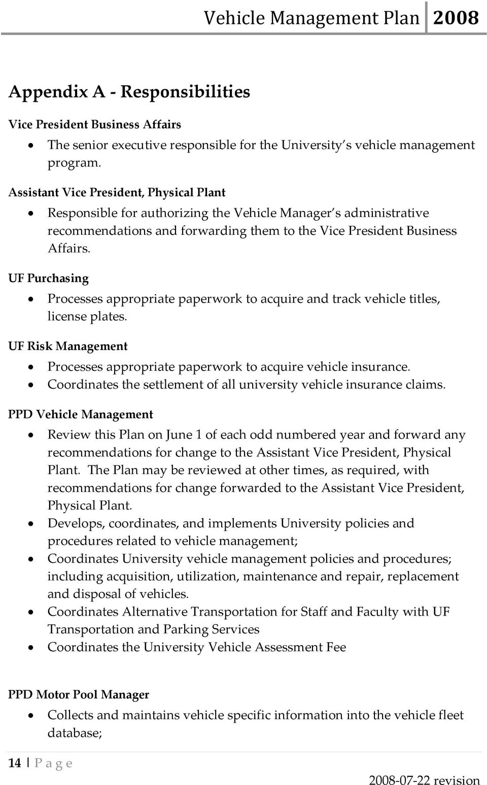 UF Purchasing Processes appropriate paperwork to acquire and track vehicle titles, license plates. UF Risk Management Processes appropriate paperwork to acquire vehicle insurance.