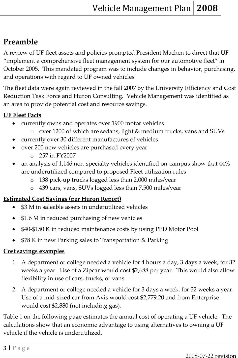 The fleet data were again reviewed in the fall 2007 by the University Efficiency and Cost Reduction Task Force and Huron Consulting.