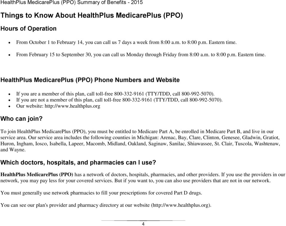 HealthPlus MedicarePlus (PPO) Phone Numbers and Website If you are a member of this plan, call toll-free 800-332-9161 (TTY/TDD, call 800-992-5070).
