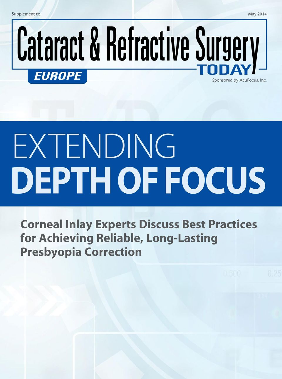 EXTENDING DEPTH OF FOCUS Corneal Inlay